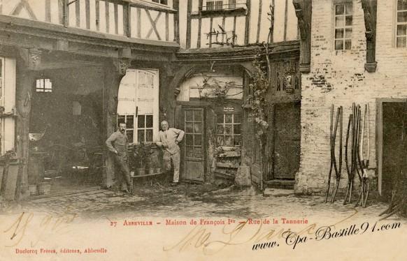 Abbeville - Maison de François Premier - Rue de la Tannerie