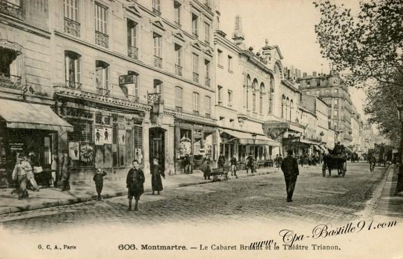 Paris Montmartre - Le Cabaret Bruant et le théâtre Trianon