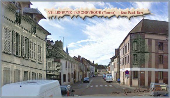 Villeneuve-l'Archevêque la rue Paul-Bert d'hier à Aujourd'hui